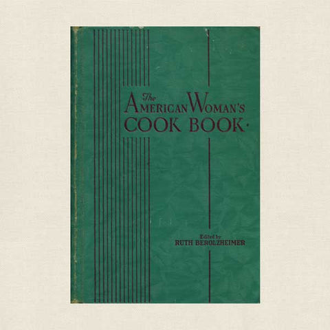 The American Woman's Cook Book: Vintage Cookbook 1941