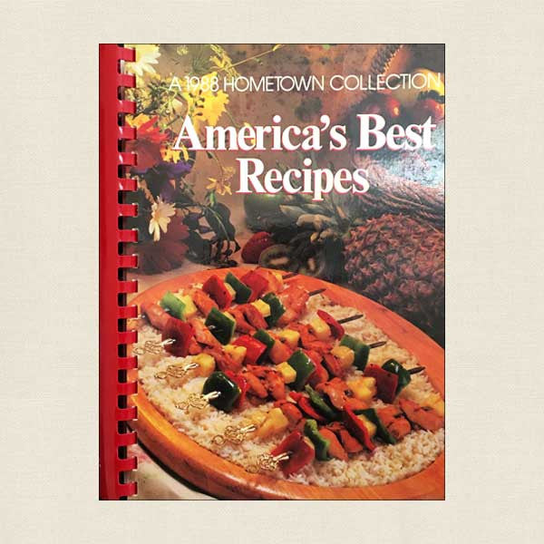America's Best Recipes: A 1988 Hometown Collection