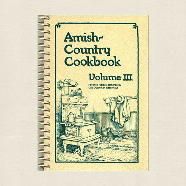 Amish Country Cookbook: Das Dutchman Essenhaus Volume 3