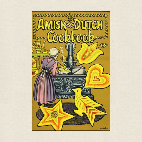 Amish Dutch Cookbook - Pennsylvania