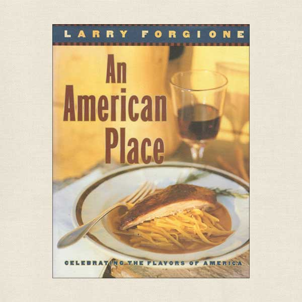 An American Place Cookbook New York City Restaurant