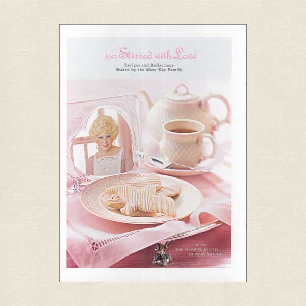 Mary Kay's And Stirred with Love Cookbook