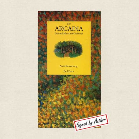 Arcadia Seasonal Mural and Cookbook: SIGNED