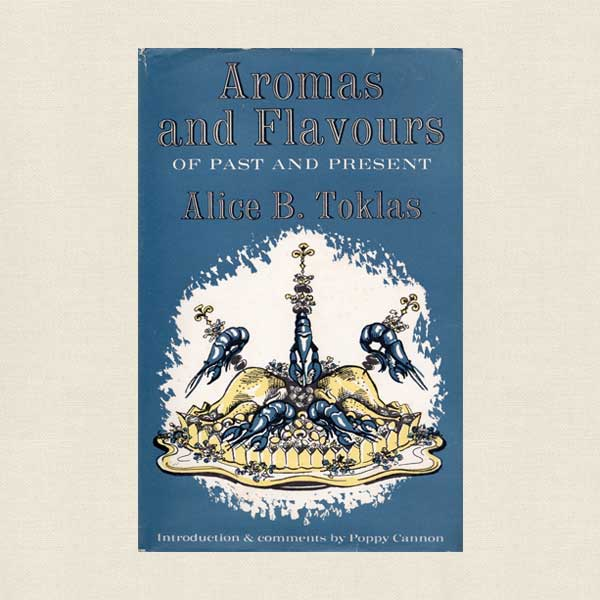 Aromas and Flavors of Past and Present - Alice B. Toklas