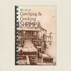 The Art of Catching and Cooking Shrimp