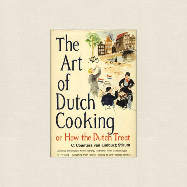 Art of Dutch Cooking Cookbook 1961