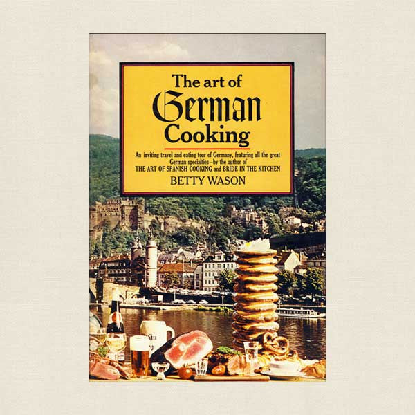 Art of German Cooking Cookbook