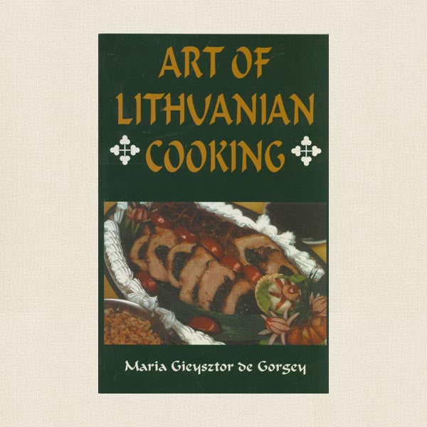 Art of Lithuanian Cooking Cookbook