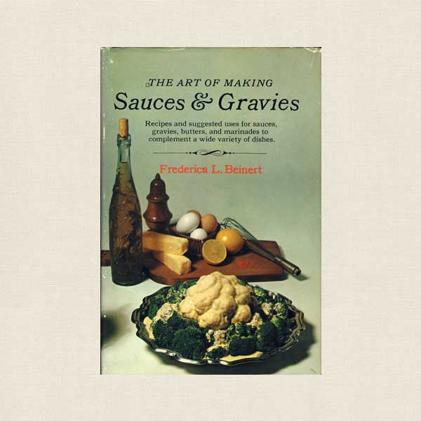 Art of Making Sauces and Gravies Cookbook