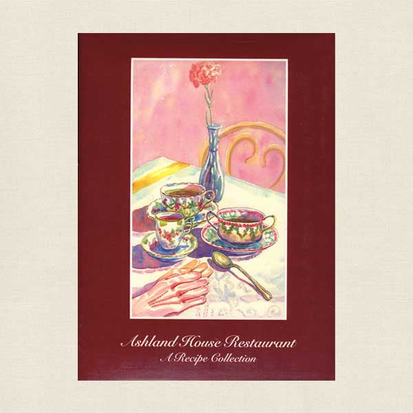 Ashland House Restaurant Cookbook - Houston Texas