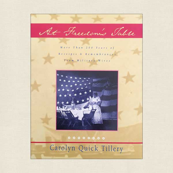 At Freedom's Table: 200 Years Recipes and Remembrance - Military Wives