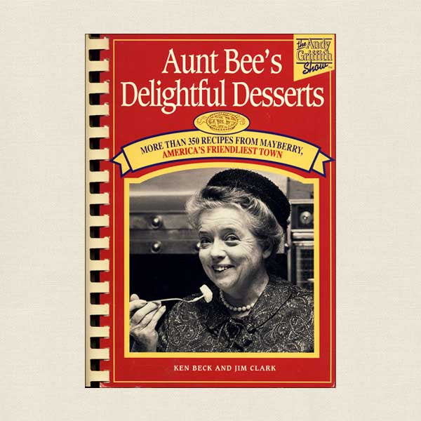Andy Griffith Show Aunt Bee's Delightful Desserts