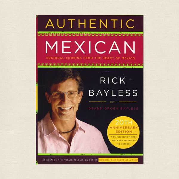 Rick Bayless Authentic Mexican Cookbook