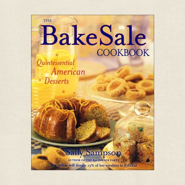 Bake Sale Cookbook: Quintessential American Desserts