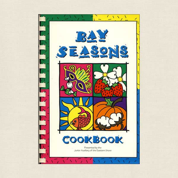 Bay Seasons Cookbook: Junior Auxiliary of the Eastern Shore