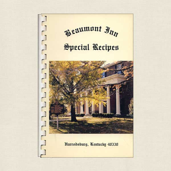 Beaumont Inn Special Recipes Cookbook: Harrodsburg, Kentucky
