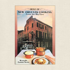 Best of New Orleans Cooking From the Big Easy