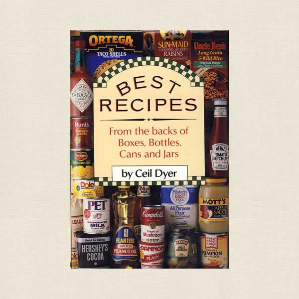 Best Recipes From the Boxes Bottles Cans and Jars