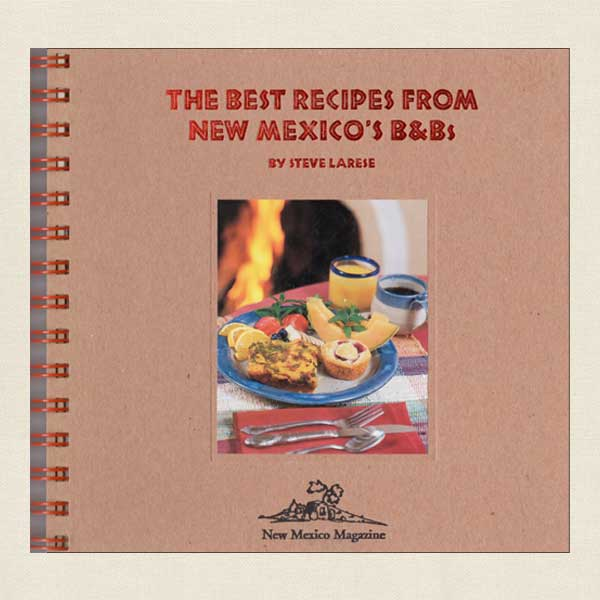 Best Recipes from New Mexico's Bed & Breakfasts