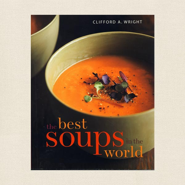 Best Soups in the World Cookbook