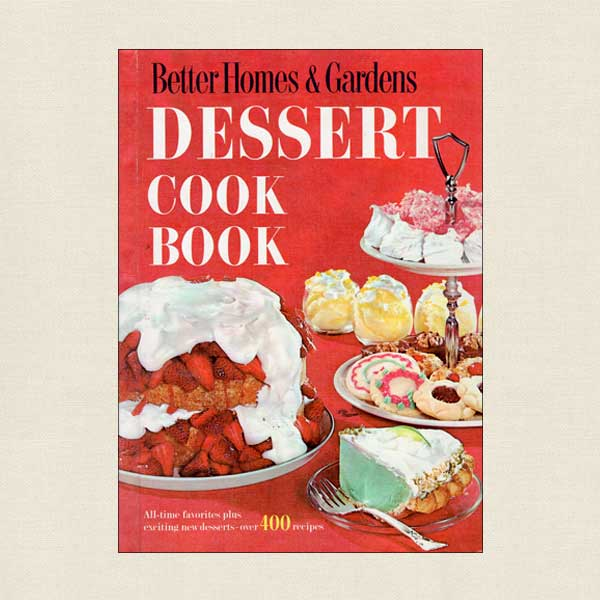 Better Homes and Gardens Dessert Cook Book