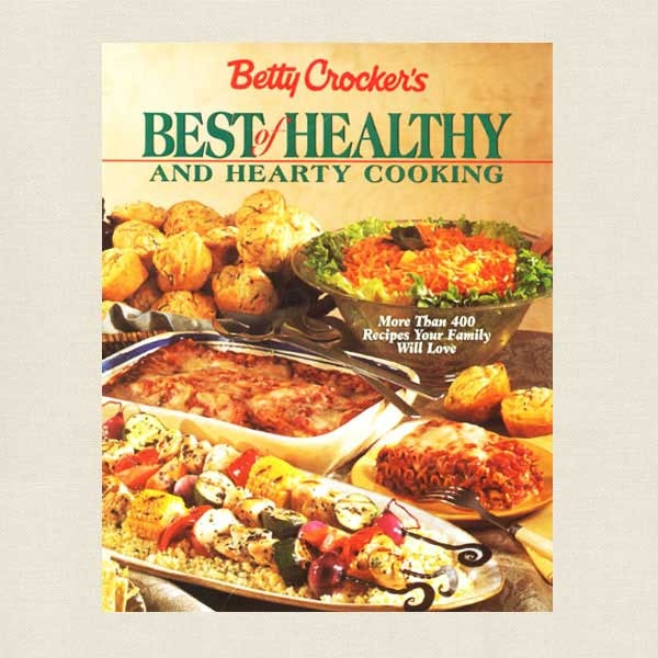 Betty Crocker Best of Healthy and Hearty Cooking