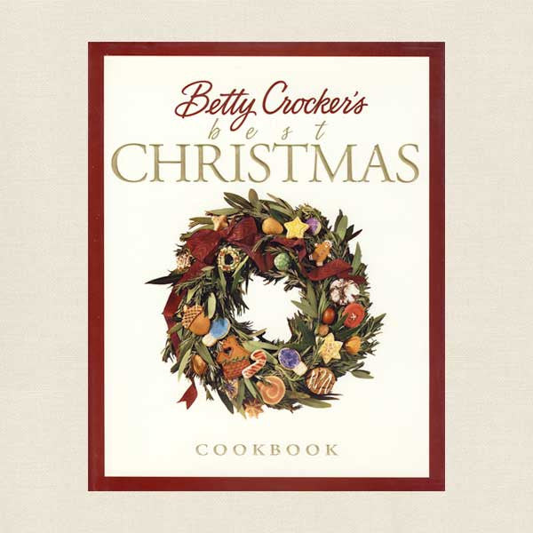 Betty Crocker's Best of Christmas Cookbook