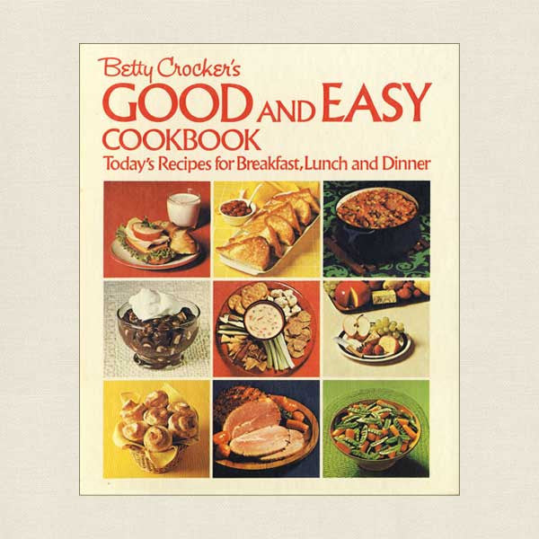 Betty Crocker's Good and Easy Cookbook 1972