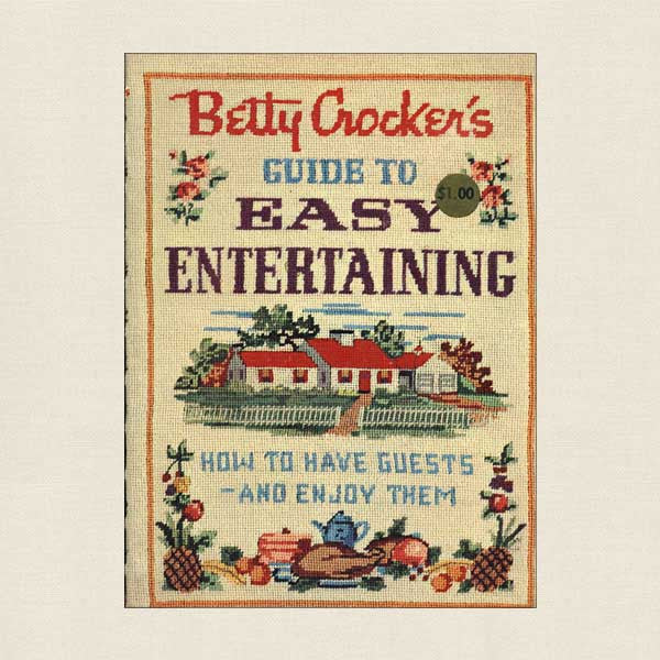 Betty Crocker's Guide To Easy Entertaining