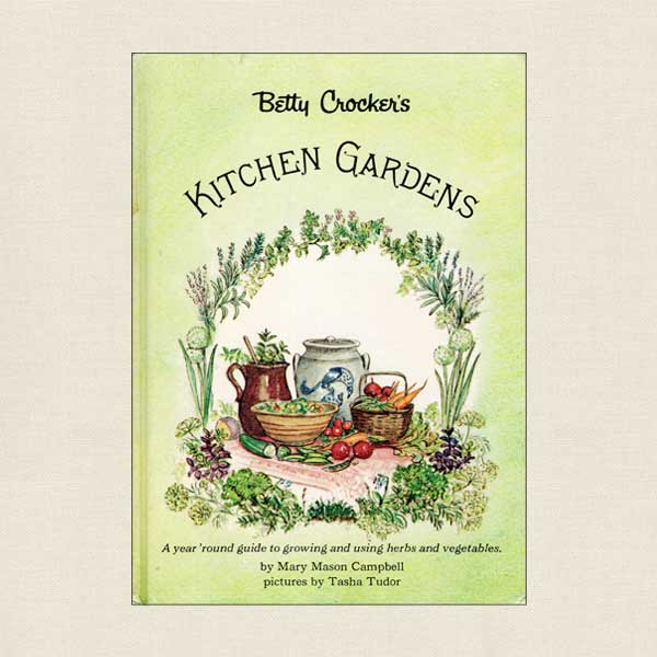 Betty Crocker Kitchen Gardens Book with Tasha Tudor Illustrations