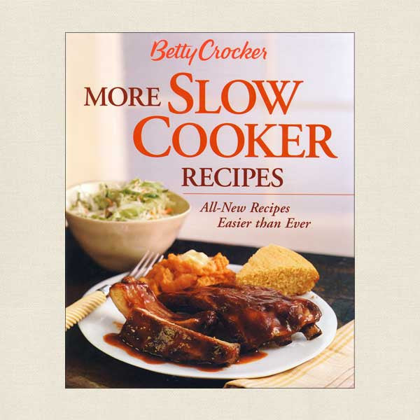 Betty Crocker More Slow Cooker Recipes Cookbook