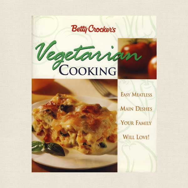 Betty Crocker Vegetarian Cooking - Meatless Cookbook