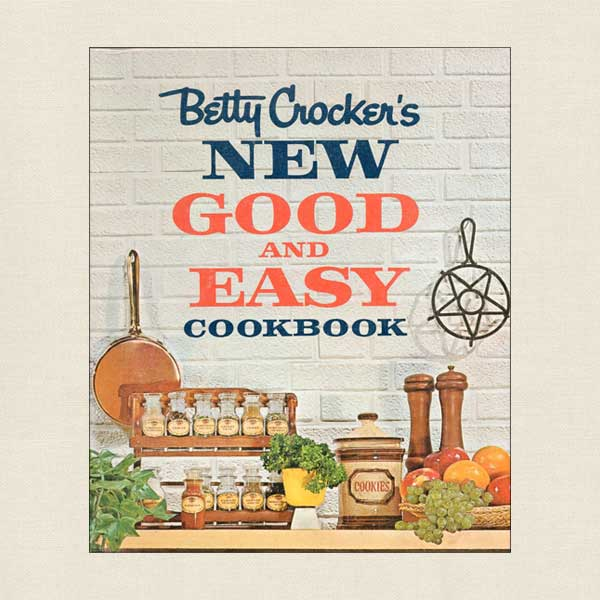 Betty Crocker New Good and Easy Vintage Cookbook 1962