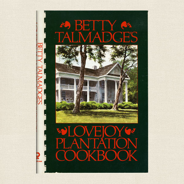 Betty Talmadge's Lovejoy Plantation Cookbook - Autographed