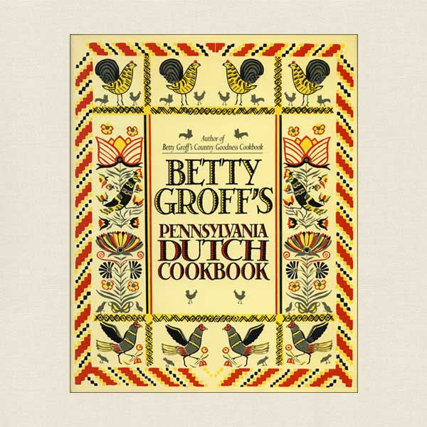 Betty Groff's Pennsylvania Dutch Cookbook: Groff's Farm Restaurant