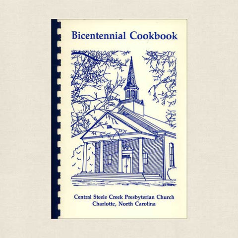 Bicentennial Cookbook: Central Steele Creek Presbyterian Church Charlotte, North Carolina