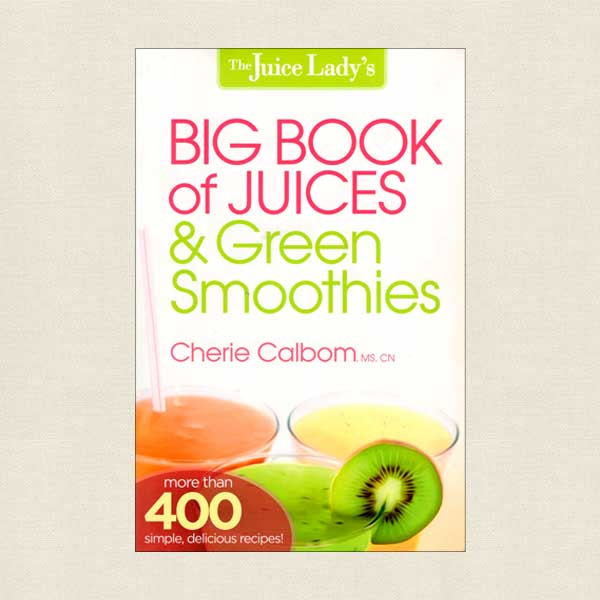 Big Book of Juices and Green Smoothies