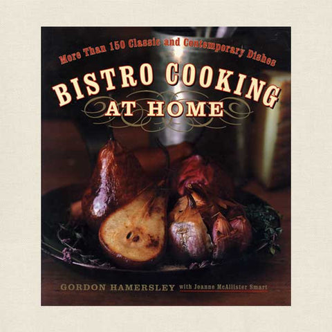 Bistro Cooking at Home: Classic and Contemporary Dishes