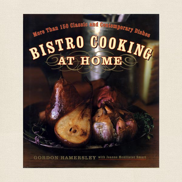 Hamersley's Bistro Restaurant Boston - Bistro Cooking at Home Cookbook