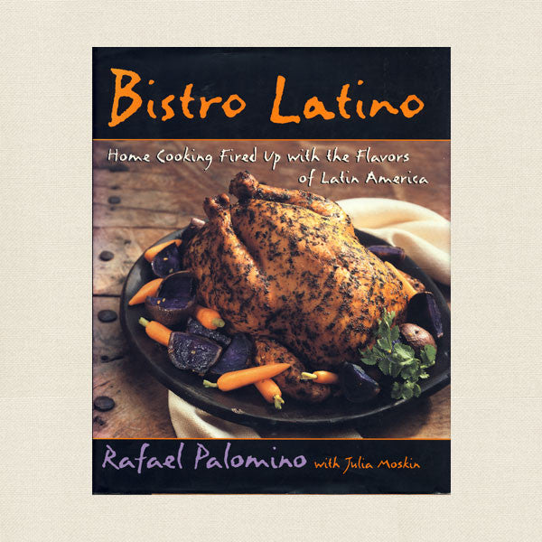 Bistro Latino Cookbook - Latin American Recipes