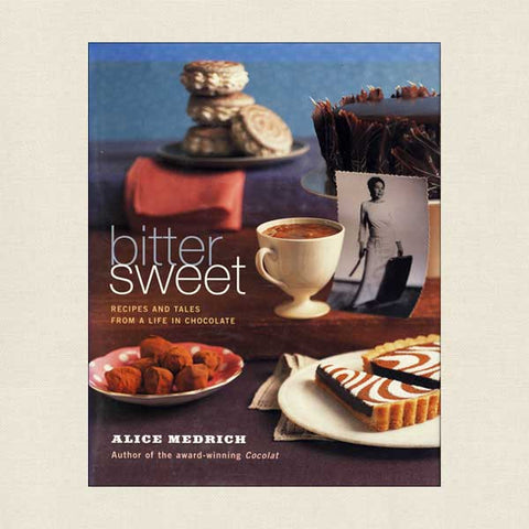 Bittersweet: Recipes and Tales From Life in Chocolate