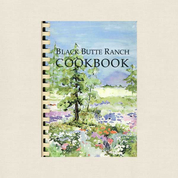 Black Butte Ranch Cookbook - Oregon