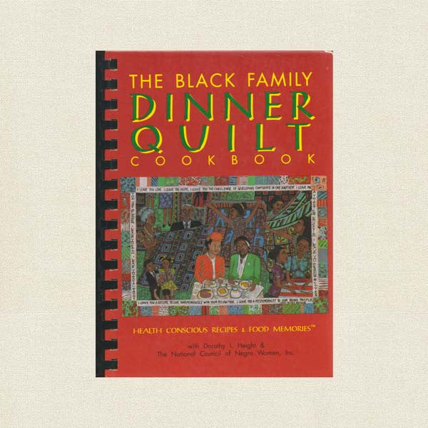 The Black Family Dinner Quilt Cookbook - African-American Recipes