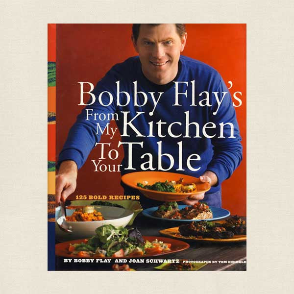 Bobby Flay's From My Kitchen to My Table