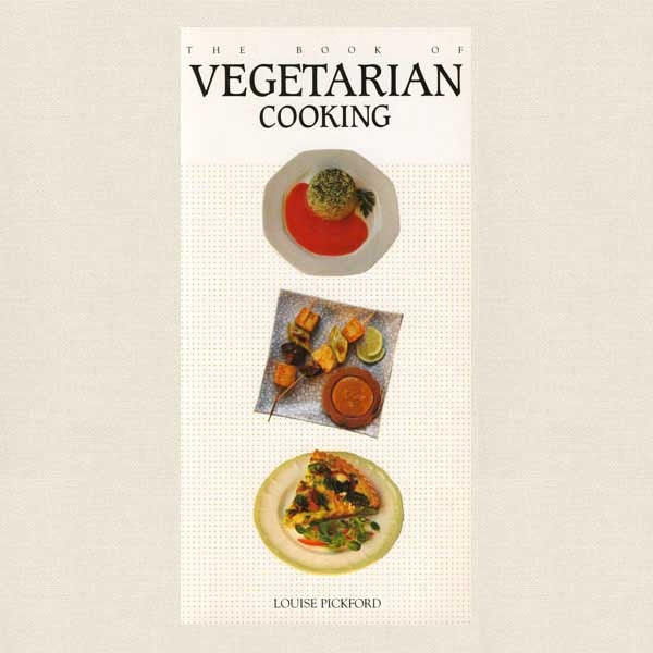 Book of Vegetarian Cooking Cookbook