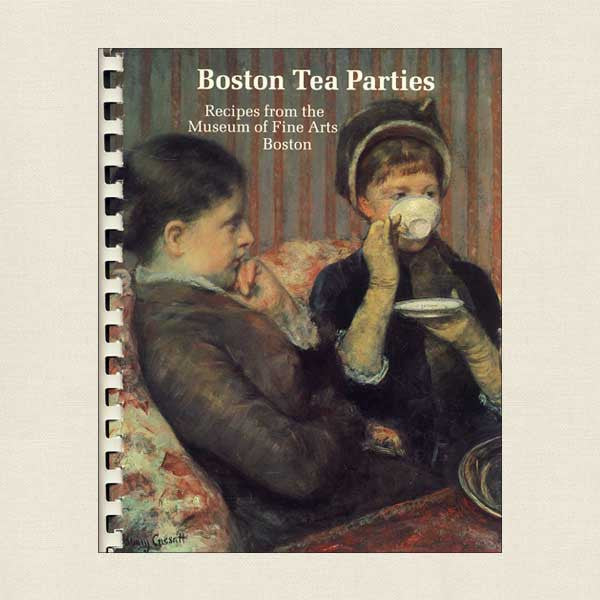 Boston Tea Parties: Recipes from the Museum of Fine Arts Boston