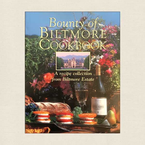 Bounty of Biltmore Estate Cookbook
