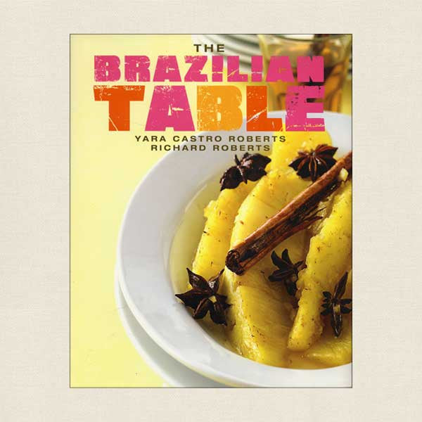 The Brazilian Table Cookbook