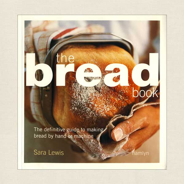 The Bread Book, Guide to Making Bread by Hand or Machine
