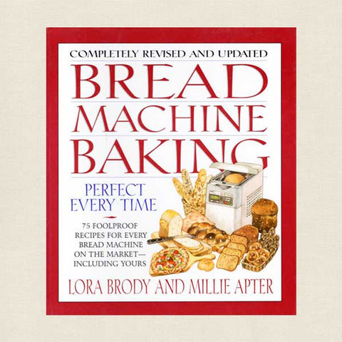 Bread Machine Baking Revised and Updated Edition